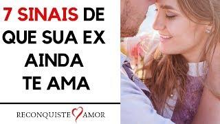 7 SINAIS DE QUE SUA EX AINDA TE AMA