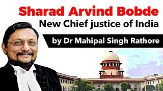 Justice Sharad Arvind Bobde appointed as next Chief Justice of India, Current Affairs 2019 #UPSC2020