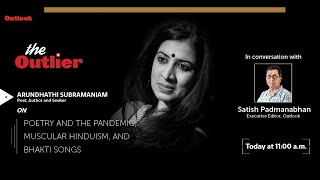 The Outlier Ep11- Arundhathi Subramaniam, Poet and Author, in conversation with Satish Padmanabhan