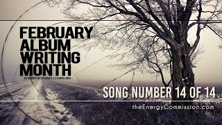 14 songs 28 Days (Song 14 Hop This Train With Me) Energy Commission - FAWM Challenge