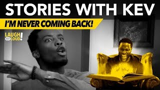 I'm Never Coming Back!   Stories with Kev    LOL Network