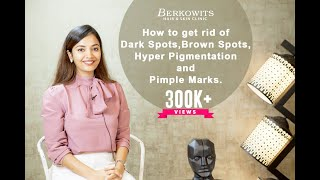 How to Get Rid of Dark Spots, Brown Spots, Hyper Pigmentation and Pimple Marks by Dr. Anupriya Goel