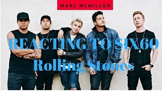 SIX60 Rolling Stone Reaction