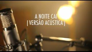 A Noite Cai | Versão Acústica | EP Vitor Kley