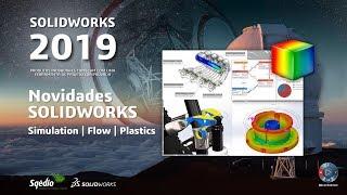 Novidades SOLIDWORKS 2019 - Simulation, Flow e Plastics