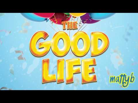 MattyBRaps - The Good Life (Audio)