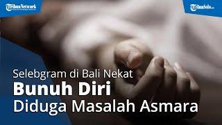 Selebgram di Bali Akhiri Hidup, Nekat Lompat dari Lantai 4 Diduga karena Masalah Asmara