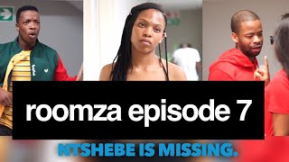 Roomza Episode 7 - Ntshebe is Missing