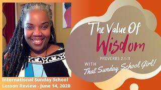 📚💭🤗 Sunday School Lesson: The Value Of Wisdom - June 14, 2020