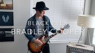 Descargar MP3 Black Eyes - Bradley Cooper Guitar Cover   A Star Is Born