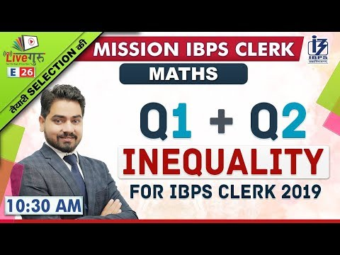 Q1 & Q2 | Inequality | Maths | Mission IBPS Clerk 2019 | 10:30 am