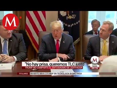 'No hay prisa, queremos TLCAN justo': Trump