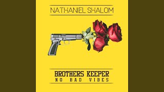 Brothers Keeper  No Bad Vibes