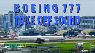 Tiếng máy bay gầm rú Boeing 777 cất cánh | Boeing 777 take off sound