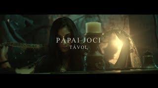 PÁPAI JOCI   TÁVOL (Official Music Video)