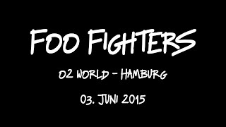 Foo Fighters 02 World Hamburg 03.06.2015 (fast) komplett