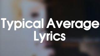 Ed Sheeran - Typical Average (Lyrics)