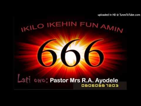 Ikilo pataki ikehin fun amin 666 lati owo Pastor Mrs R.A. Ayodele