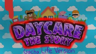 Daycare | A Gacha Life Horror Movie | Based On The Roblox Game |