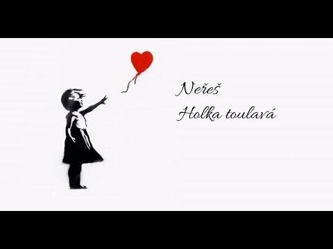 Neřeš - NEŘEŠ - Holka toulavá (lyrics video)