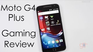 Moto G4 Plus Gaming Review with Temp Check & Popular Games