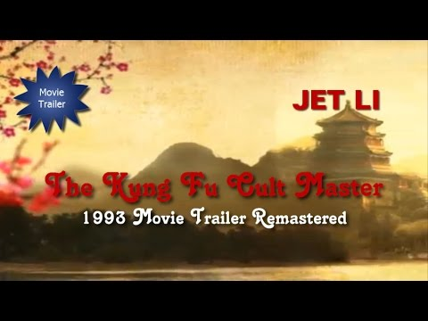 Jet Li - The Kung Fu Cult Master Movie Trailer (Remastered) (1993)