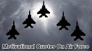 Motivational Quotes On Air Force