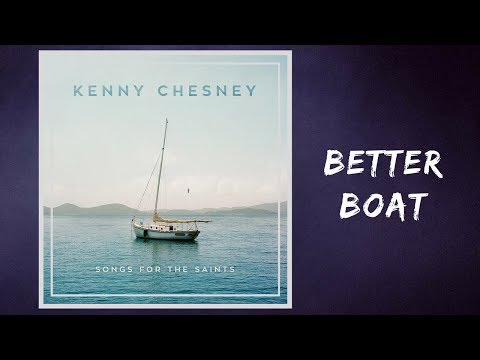 Kenny Chesney - Better Boat (Lyrics) - LyricalGuys