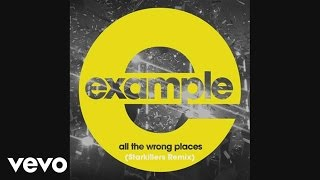 Example - All the Wrong Places (Starkillers Remix) (Official Audio)