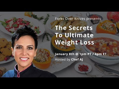The Secrets to Ultimate Weight Loss by Chef AJ