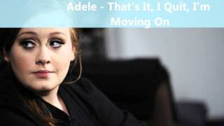 Adele - That's It, I Quit, I'm Moving On