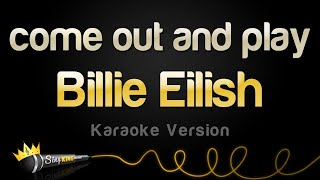 Billie Eilish   Come Out And Play (Karaoke Version)