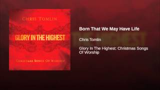 Born That We May Have Life