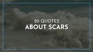 20 Quotes About Scars / Feminist Quotes / Quotes For Lovers