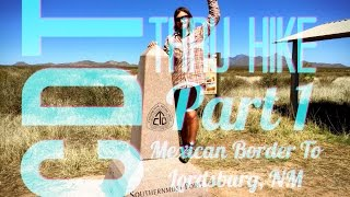CDT Thru Hike 1: Mexican Border To Lordsburg, NM