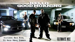 Hello Good Morning ft Rick Ross, T.I, Nicki Minaj, Eminem (Remix) - Dirty Money [Ultimate Mixx]