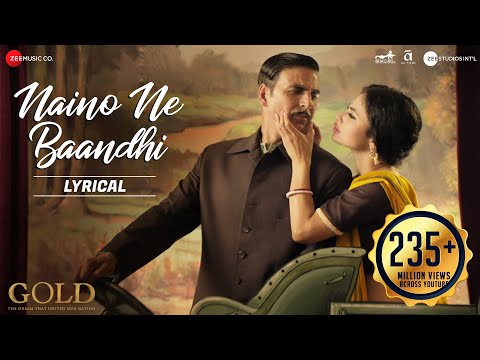 Download Naino Ne Baandhi - Lyrical | Gold | Akshay Kumar | Mouni Roy | Arko | Yasser Desai HD Video