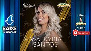 Walkyria Santos   Promocional Maio 2017   CD Completo