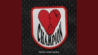 CHAMPION (Teddy Rose Remix)
