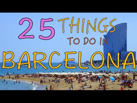 Video 25 Things to do in Barcelona, Spain | Top Attractions Travel Guide