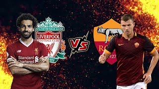 7 Fakta Menarik Semifinal Liverpool Vs AS Roma