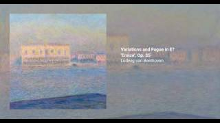 Variations and Fugue in E-flat major 'Eroica', Op. 35