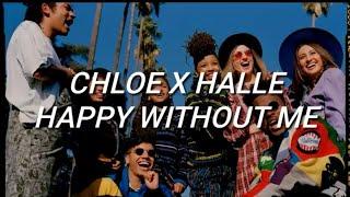 Chole X Halle   Happy Without Me (Lyrics)
