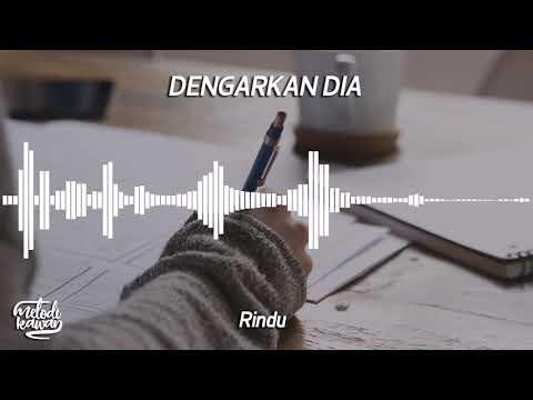 Dengarkan Dia | | Rindu [Melodi Kawan]