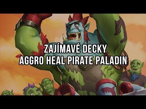 Zajímavé decky - Aggro Heal Pirate Paladin
