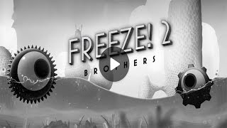 Freeze! 2 - Brothers Android Gameplay (HD)