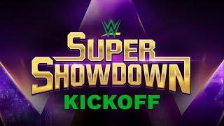 WWE Super ShowDown Kickoff: June 7, 2019