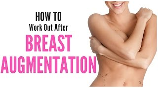 How To Work Out After BREAST AUGMENTATION