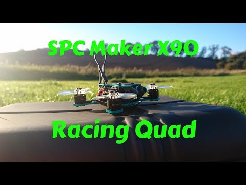 SPC Maker X90 Racing Quad Review And Test Flight