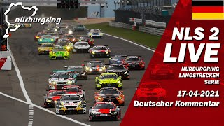 Nürburgring 2021 NLS Lauf 2   🇩🇪 DE Livestream - NIMEX DMV 4h-Rennen 17.04.2021